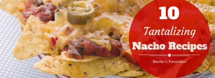 authentic mexican food nacho recipes from Benito's in