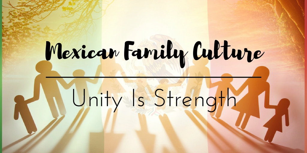 mexican family culture essay Mexico culture this essay mexico culture and other 63,000+ term papers mexican people believe that the family sticks together no matter what.