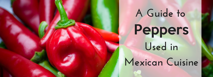 Peppers Used in Mexican Cuisine