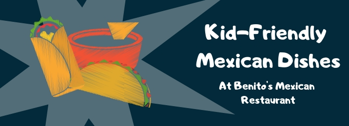Graphic of kid-friendly Mexican dishes